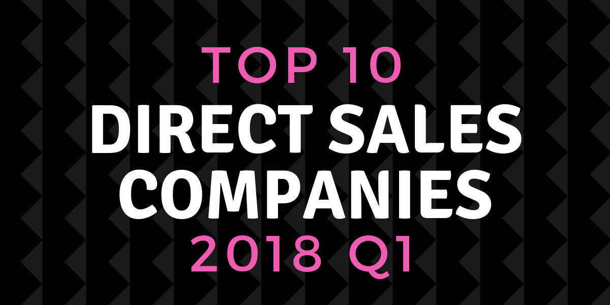 Top 10 Direct Sales Companies 2018 First Quarter Search